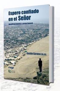 Presentarán libro de meditaciones y oraciones del P. Gastón Garatea