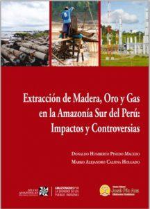 Investigación: Madera, Oro y Gas en la Amazonía Sur del Perú