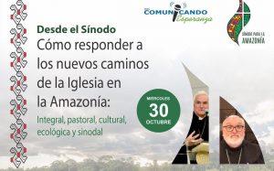 """Realizan conversatorio """"Desde el Sínodo: ¿Cómo responder a los nuevos caminos de la Iglesia en la Amazonía"""""""