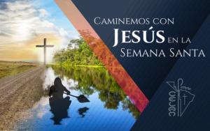 """El Celam prepara serie de oratorios """"Caminemos con Jesús en la Semana Santa"""""""