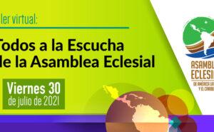 ¿Quieres participar de la escucha en la Asamblea Eclesial y no sabes cómo? ¡Este taller es para ti!